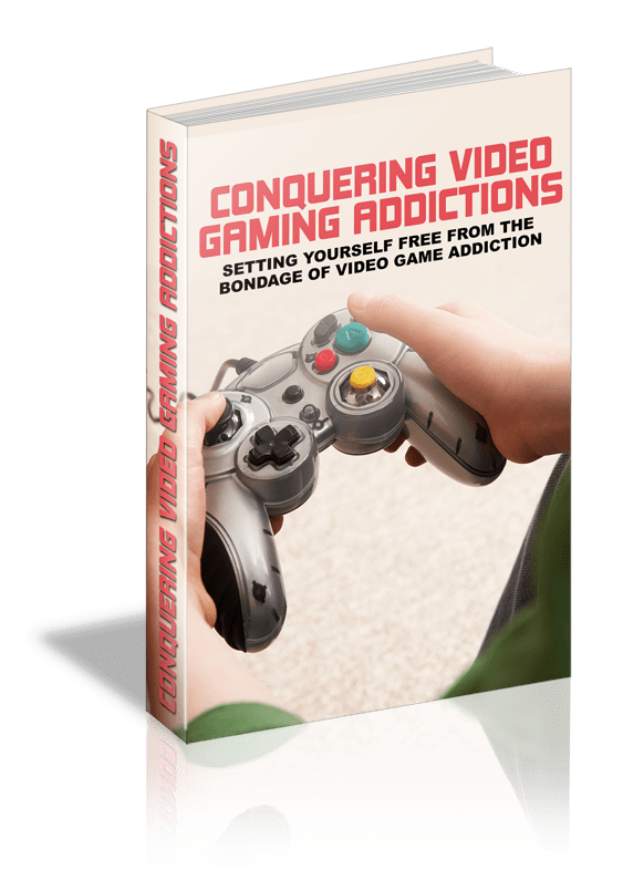 Conquering Video Gaming Addictions